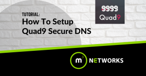 How TO Setup Quad9 Secure DNS