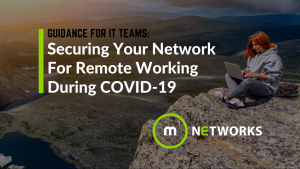A video for IT Managers :Securing Your Network For Remote Working During COVID-19